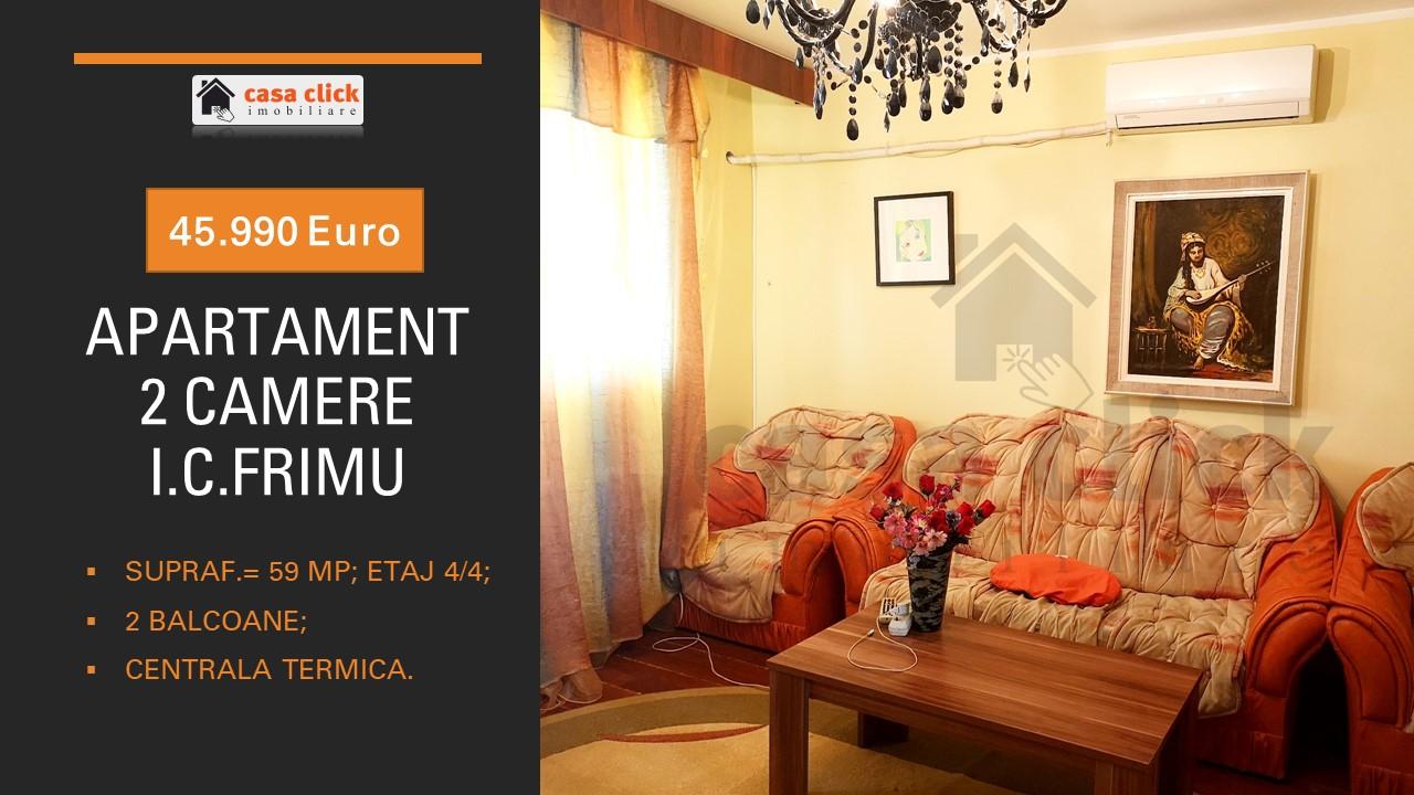 Apartament  cu 2 camere, doua balcoane, cartier I.C.Frimu